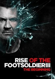 Восхождение пехотинца 3 / Rise of the Footsoldier 3 2017